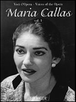 Maria Callas - Maria Callas - Volume 1 - Voices of the Opera Series - Aria Collections With Interpretations - Music Book