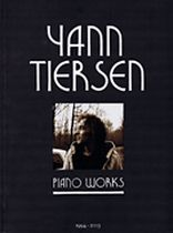 Yann Tiersen - Yann Tiersen: Piano Works (Including Amelie) - Music Book