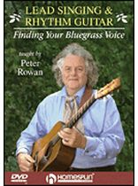 Peter Rowan - Lead Singing and Rhythm Guitar - Finding Your Bluegrass Voice DVD - Music Book