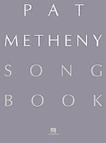 Pat Metheny - Pat Metheny Songbook - Music Book