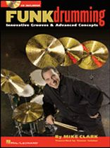 Mike Clark - Funk Drumming - Innovative Grooves & Advanced Concepts - Music Book
