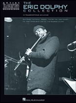 Eric Dolphy - The Eric Dolphy Collection - Artist Transcriptions - Woodwinds - Music Book