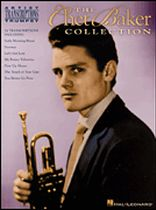 Chet Baker - The Chet Baker Collection - Music Book