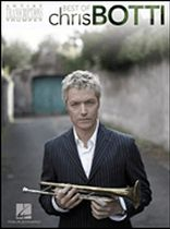 Best of Chris Botti - Trumpet Artist Transcriptions - Music Book