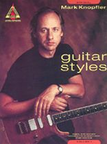Mark Knopfler - Mark Knopfler Guitar Styles - Volume 1 - Music Book