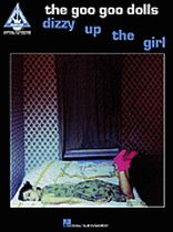 The Goo Goo Dolls - Dizzy Up the Girl - Music Book
