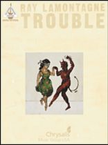 Ray Lamontagne - Ray Lamontagne - Trouble - Music Book