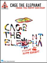 Cage The Elephant - Cage the Elephant - Thank You, Happy Birthday - Music Book