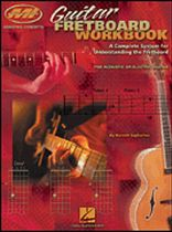 Guitar Fretboard Workbook - A Complete System for Understanding the Fretboard for Acoustic or Electric Guitar - Music Book