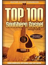 Top 100 Southern Gospel Songbook - Guitar Chord Songbook