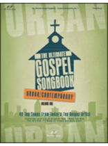 The Ultimate Gospel Songbook - Urban - Contemporary (Volume 1)