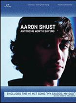 Aaron Shust - Aaron Shust - Anything Worth Saying - Music Book