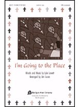 Lyle Lovett - I'm Goin' To That Place - SATB - Music Book