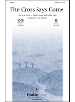 The Cross Says Come - SATB - Music Book