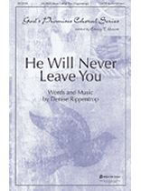 Denice Rippentrop - He Will Never Leave You - SATB - Music Book