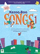 Kazoo-Boo Songs 1 Songbook - Collection of Songs, Activites & Musical Games for K-3 - Music Book