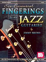 Jimmy Bruno - Six Essential Fingerings for the Jazz Guitarist Music Book
