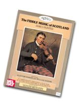 The Fiddle Music of Scotland Music Book