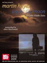 Martin Hayes - Under the Moon Music Book