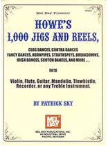 Patrick Sky - Howe's 1,000 Jigs and Reels - Clog Dances, Contra Dances Music Book