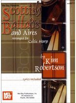 Kim Robertson - Scottish Ballads and Aires Arranged for Celtic Harp Music Book