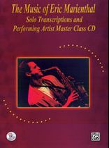 Eric Marienthal - The Music of Eric Marienthal: Solo Transcriptions and Performing Artist Master Class CD - Music Book