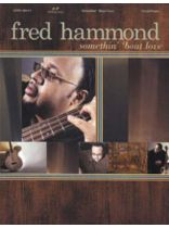 Fred Hammond - Fred Hammond: Somethin' 'Bout Love - Music Book