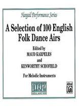 100 ENGLISH FOLK DANCES & AIRS - Music Book