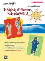 Lynn Kleiner - Kids Make Music Series: In All Kinds of Weather, Kids Make Music! - Music Book