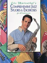 Eric Marienthal - Comprehensive Jazz Studies & Exercises for All Instruments - Music Book