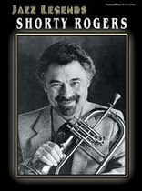 Jazz Legends: Shorty Rogers - Music Book