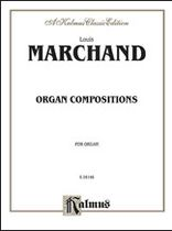 Louis Marchand - Marchand Organ Compositions - Music Book
