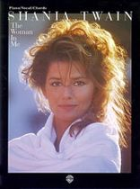 Shania Twain - Shania Twain/ The Woman In Me - Music Book