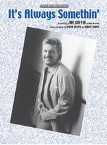 Joe Diffie - It's Always Somethin'/ Joe Diffie - Music Book