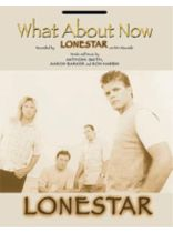 Lonestar - What About Now / Lonestar - Music Book