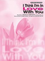 Jessica Simpson - I Think I'm In Love With You - Music Book