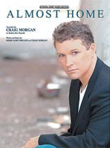 Craig Morgan - Almost Home - Music Book