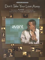 Avant - Don't Take Your Love Away - Music Book