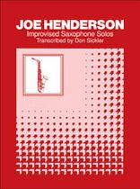 Joe Henderson - Improvised Saxophone Solos: Joe Henderson - Music Book