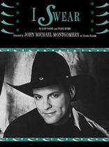 John Michael Montgomery - I Swear - Music Book