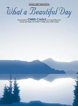 Chris Cagle - What a Beautiful Day - Music Book