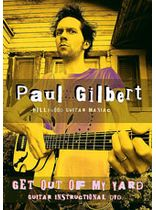 Paul Gilbert - Paul Gilbert: Get Out of My Yard - DVD