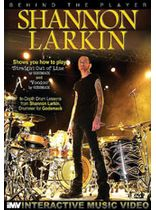 Shannon Larkin - Behind the Player: Shannon Larkin - Drum Edition, Volume 2 - DVD