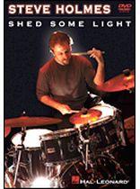 Steve Holmes - Steve Holmes - Shed Some Light - DVD