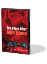 Ten Years After - Ten Years After - Goin' Home - Live in London - DVD