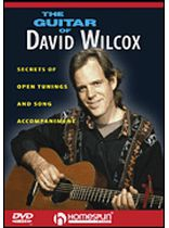 David Wilcox - The Guitar of David Wilcox - Secrets of Open Tunings and Song Accompaniment - DVD