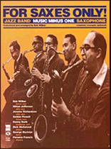 For Saxes Only: Alto, Tenor, Baritone Sax, Trumpet or Clarinet - Music Minus One - Book/CD set