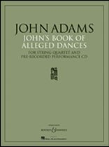 John Adams - John's Book of Alleged Dances - For String Quartet and Pre-Recorded Performance CD - Book/CD set