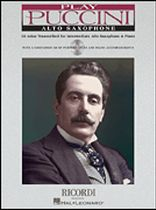Giacomo Puccini - Play Puccini - Alto Sax and Piano - 10 Arias Transcribed for Solo Instrument & Piano - Book/CD set