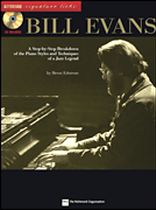 Bill Evans - Bill Evans - A Step-By-Step Breakdown of the Piano Styles and Techniques of a Jazz Legend - Book/CD set
